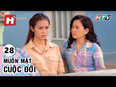 Muôn Mặt Cuộc Đời - Tập 28  | Phim Tình Cảm Việt Nam Đặc Sắc Hay Nhất 2016