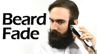 How To Fade Your Beard For Added Style Points