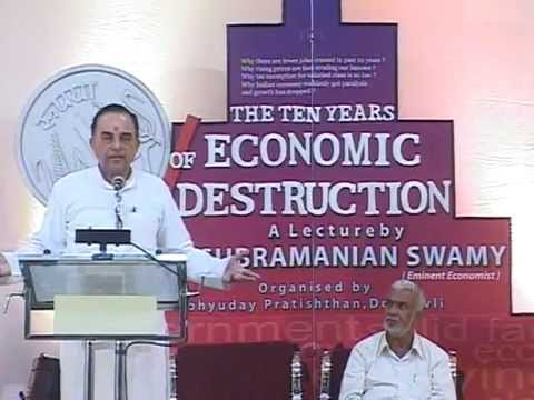 The Ten Years Of Economic Destructions - Dr. Subramanian Swamy