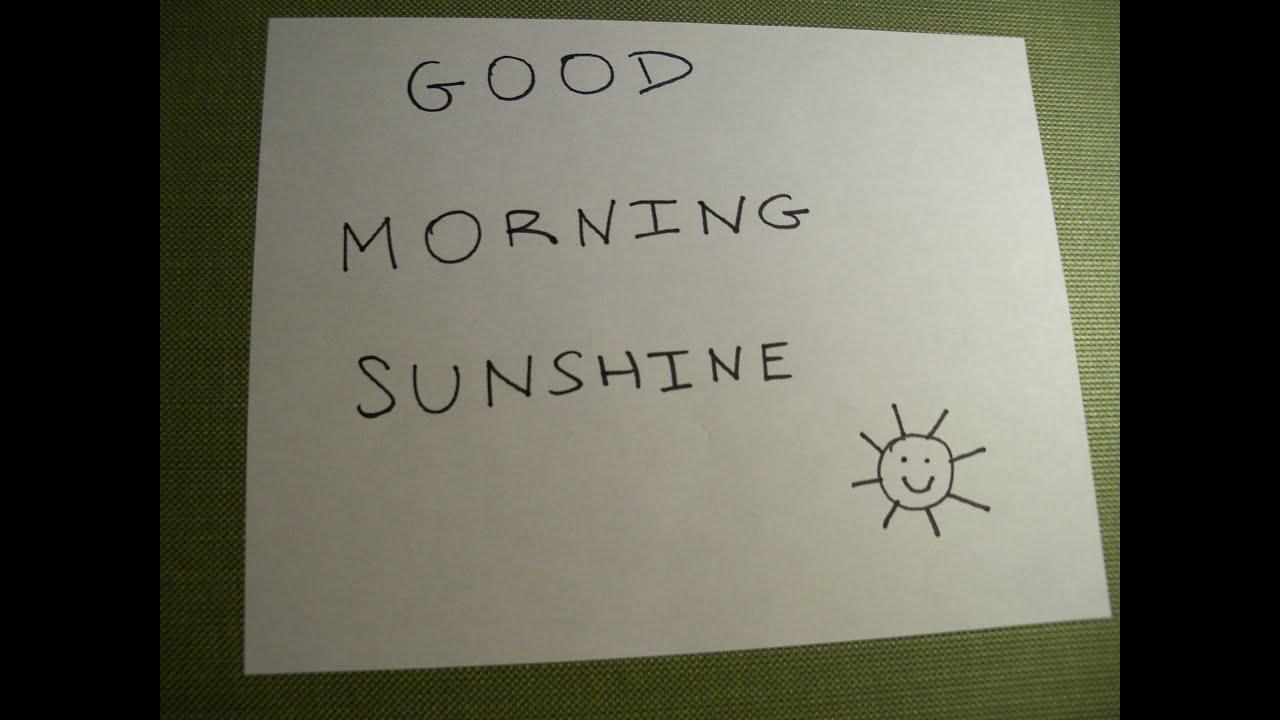 Good Morning Sunshine Lyric : Good morning sunshine youtube