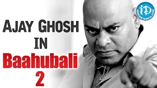 Ajay Ghosh to play a crucial role in Baahubali 2