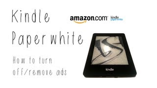 Kindle Paperwhite: How To Turn Off/remove Ads