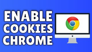 How To Enable Cookies On Google Chrome 2015