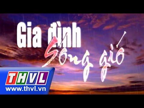 THVL | Gia đình sóng gió - Tập 12