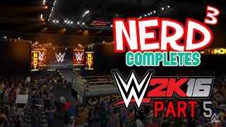 Nerd³ Completes... WWE 2K16 - 5 - The Debut