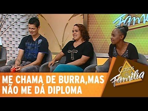Casos De Família (13/11/14) - Me chama de burra, mas não me dá diploma! - Completo
