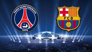 Barcelona 2-0 PSG 21/04/2015 Champions 1/4 De Final