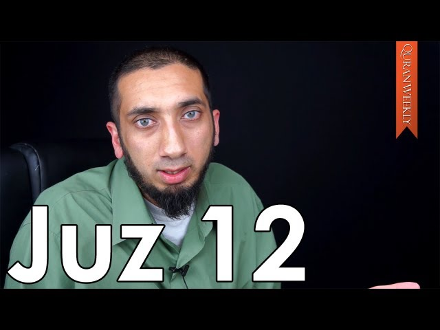 Juz 12 [Quranic Gems] - Nouman Ali Khan - Quran Weekly