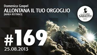 25 Agosto 2013 - Allontana il tuo orgoglio -  Mara Risitano
