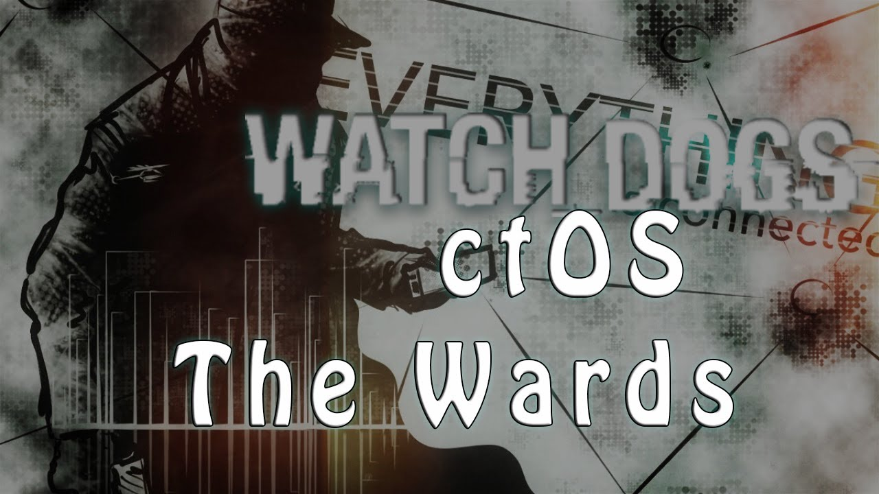 Watch Dogs The Wards Ctos Tower