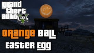 "♠ GTA 5 Easter Egg: ""Big Orange Ball"" (GTA V Easter"