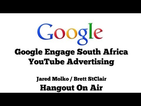 YouTube Training With Brett StClair & Jared Molko - Google Engage South Africa
