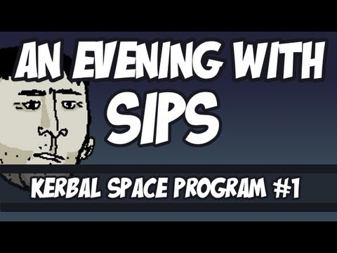 An Evening With Sips - Kerbal Space Program