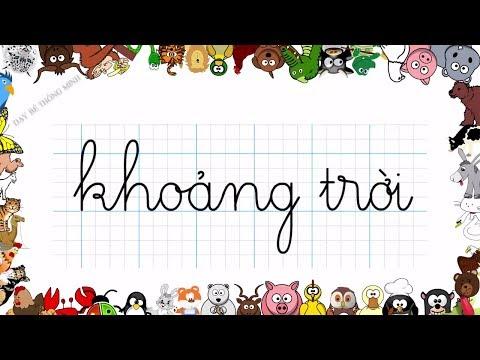 Bé học chữ | Em tập viết chữ cái tiếng việt Khoảng trời, Áo khoác | Dạy bé thông minh
