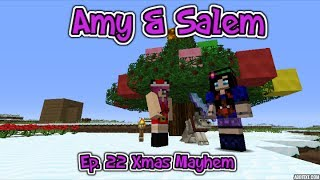 Minecraft PC Amy & Salem Ep. 22 Xmas Mayhem!