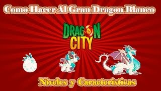 Como Hacer Al Gran Dragon Blanco De Dragon City