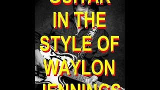 WAYLON JENNINGS COUNTRY GUITAR LESSONS INTRO SCOTT GROVE