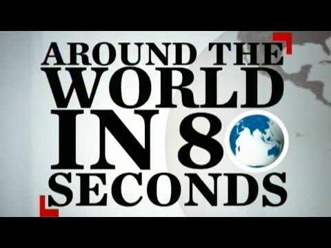 Around the World in 80 Seconds | 22 February 2014