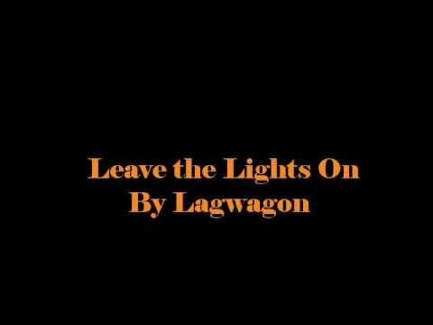 leave the light on with lyrics by lagwagon youtube. Black Bedroom Furniture Sets. Home Design Ideas