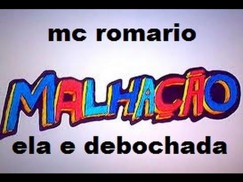 MC ROMARIO , ELA E DEBOCHADA (RELANÇAMENTO NA MALHAÇÃO 2013) DJ ALEX MPC.wmv