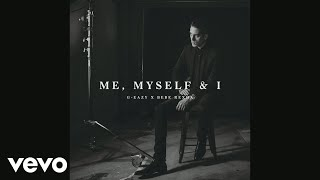 G-Eazy X Bebe Rexha - Me, Myself & I (Official Audio)