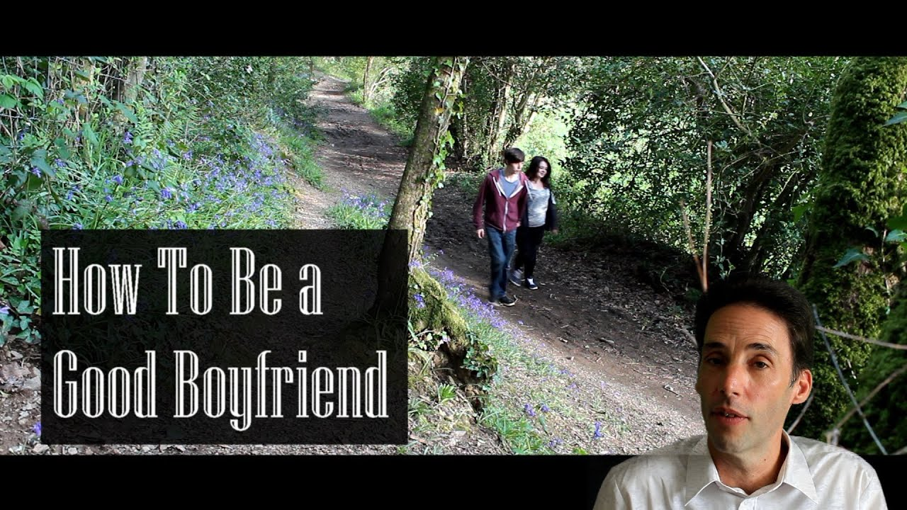 How to be a good boyfriend the skittrall guide to life for Nice watch for boyfriend