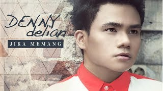 Denny Delian- Jika Memang (Official Music Video)