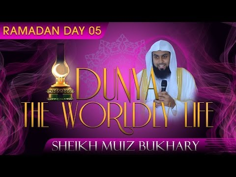 Dunya - The Worldly Life ᴴᴰ ┇ Ramadan 2014 - Day 05 ┇ by Sheikh Muiz Bukhary ┇ #TDRRamadan2014 ┇