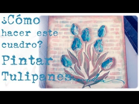 Como pintar Tulipanes de la manera mas simple