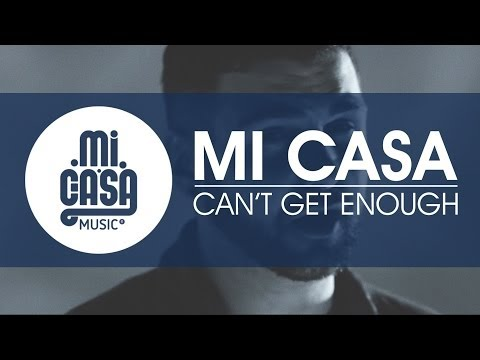 MI CASA - Can't Get Enough