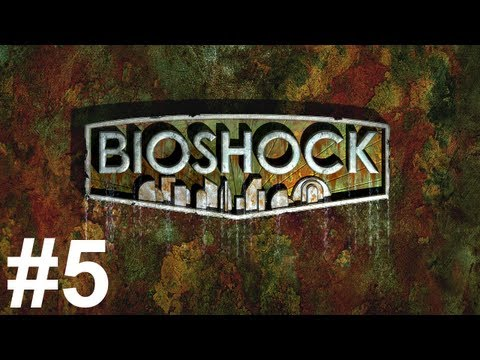 Bioshock Gameplay Walkthrough Part 5 No Commentary
