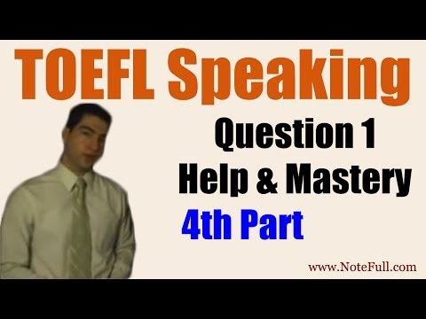 iBT TOEFL Speaking Questions 1 and 2 Tips