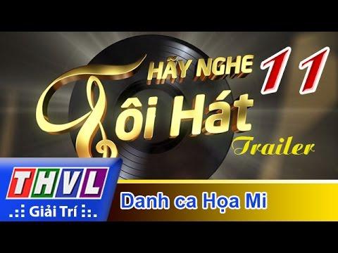 THVL | Hãy nghe tôi hát 2017 - Tập 11: Danh ca Họa Mi - Trailer