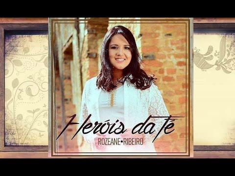 Rozeane Ribeiro Heróis da Fé CD Completo
