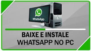 Como Baixar E Instalar WhatsApp No Computador ( Sem
