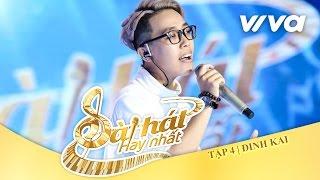 Phải Có Em - Đinh Kai   Tập 4   Sing My Song - Bài Hát Hay Nhất 2016 [Official]