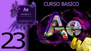 After Effects CC. Capítulo 23