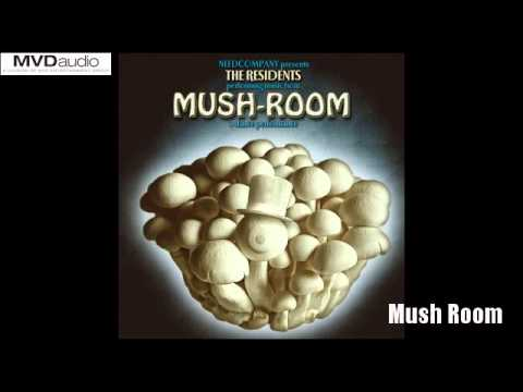 Residents - Mush-room - Mush Room
