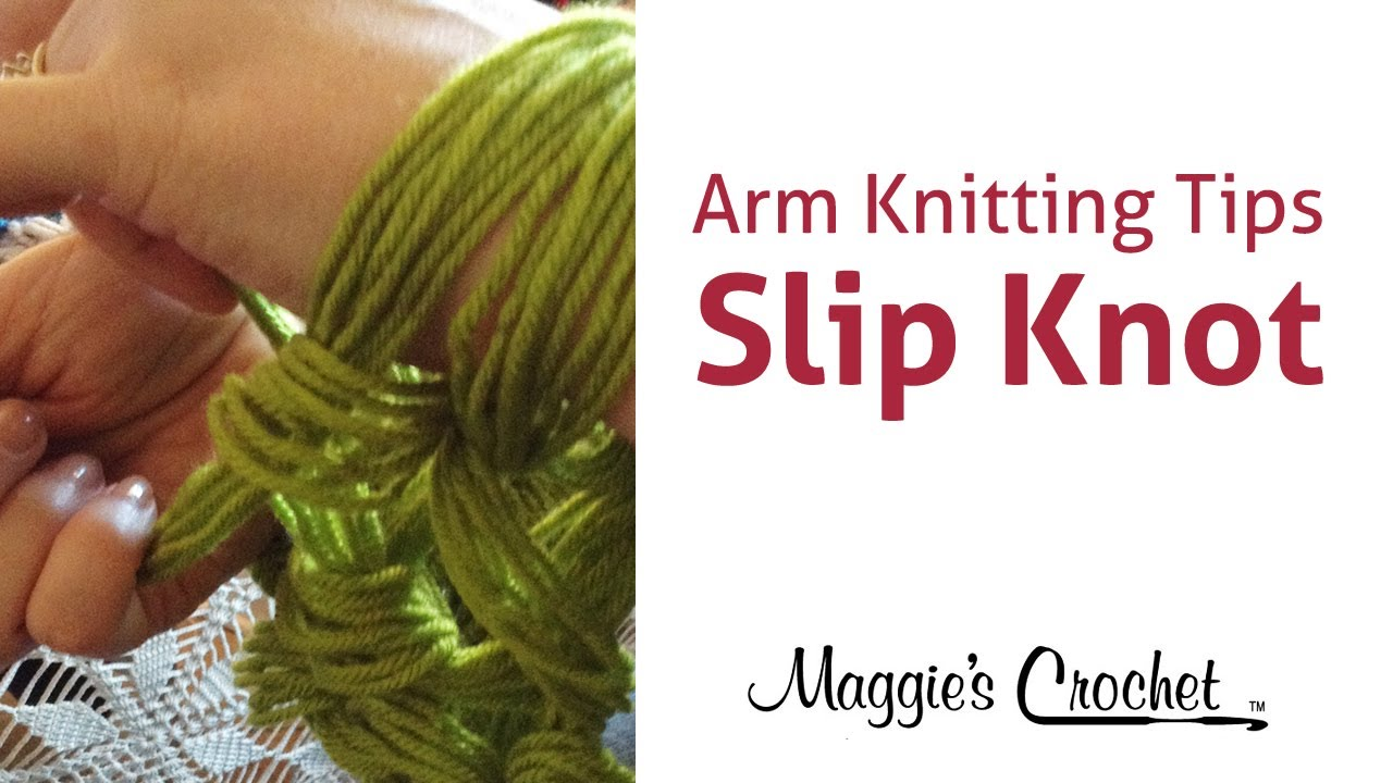 Arm Knitting Supplies : Maggie s arm knitting tips slip knot right handed youtube