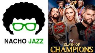 Nacho Jazz Analisis WWE Clash of Champions