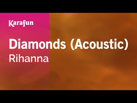 Karaoke Diamonds (Acoustic) - Rihanna *