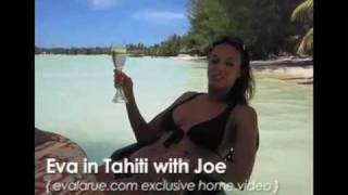 Eva La Rue In Tahiti With Joe: An Exclusive Home Video