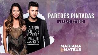 Mariana e Mateus - Paredes Pintadas (Versão Estúdio)