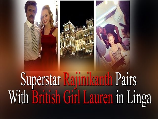 British actress pairs Rajinikanth in Lingaa