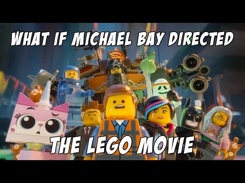 What If MICHAEL BAY Directed THE LEGO MOVIE?
