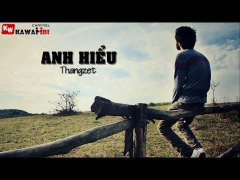 Anh Hiểu (Version 2014) - Thangzet [ Video Lyrics ]