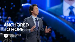 Anchored to Hope - Joel Osteen