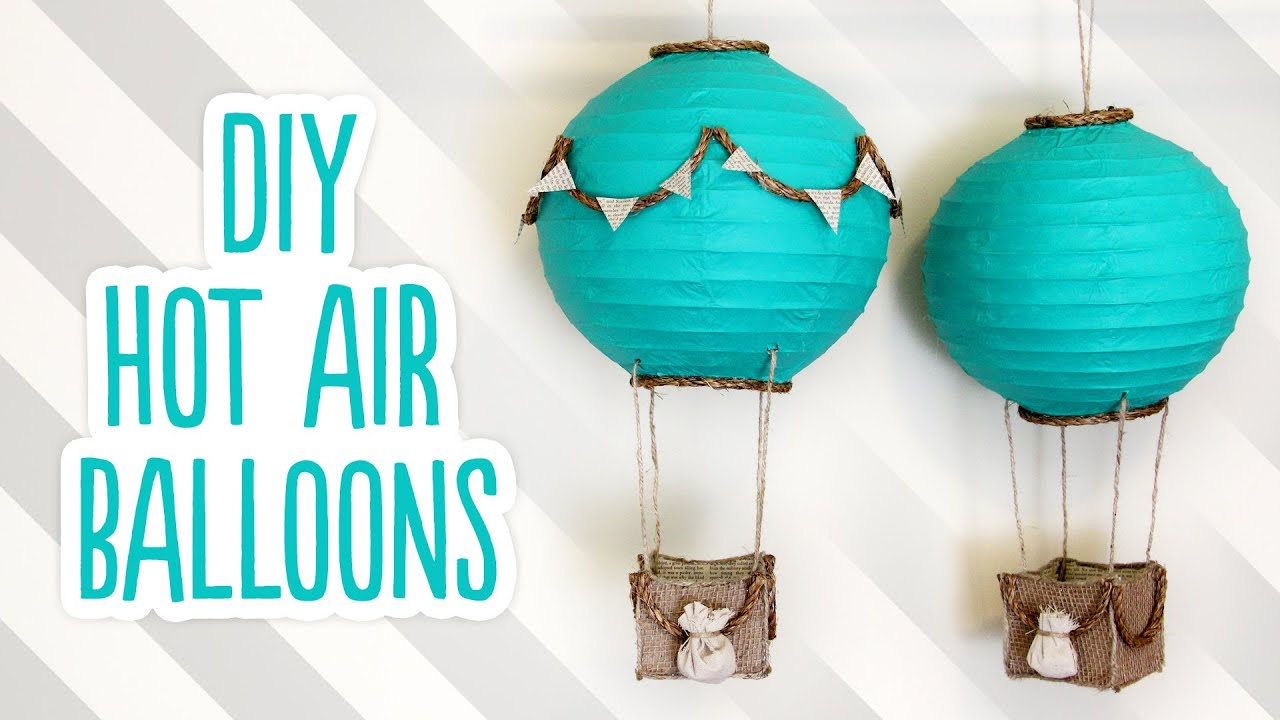 Diy hot air balloon decorations youtube for Balloon decoration ideas youtube