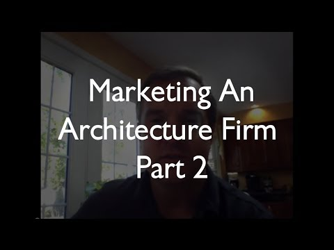 How To Market an Architecture Firm - Part 2