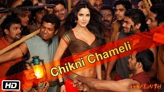 Chikni Chameli The Official Song